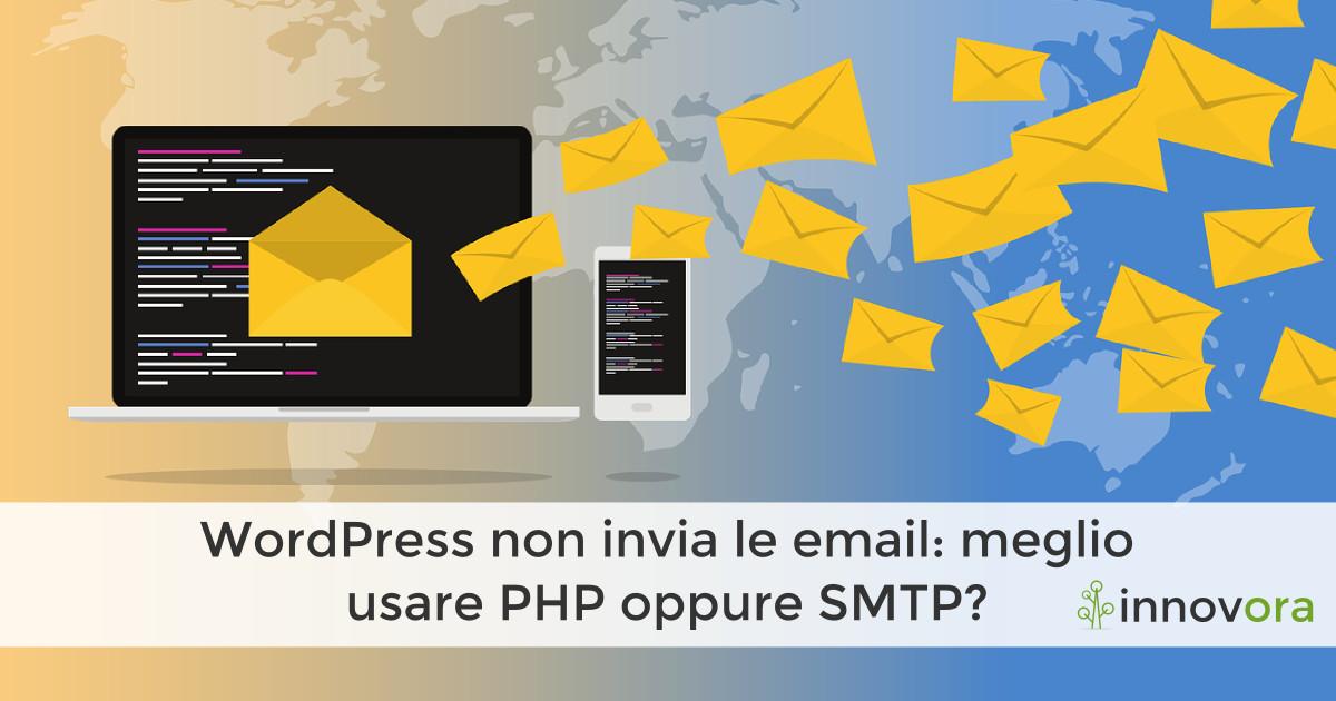 Wordpress non invia email: meglio usare funzione PHP o server SMTP?
